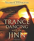 img - for Trance Dancing with the Jinn: The Ancient Art of Contacting Spirits Through Ecstatic Dance book / textbook / text book