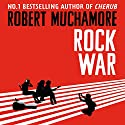 Rock War, Book 1 Audiobook by Robert Muchamore Narrated by Matthew Morgan