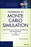 Handbook in Monte Carlo Simulation: Applications in Financial Engineering, Risk Management, and Economics (Wiley Handbooks in Financial Engineering and Econometrics)
