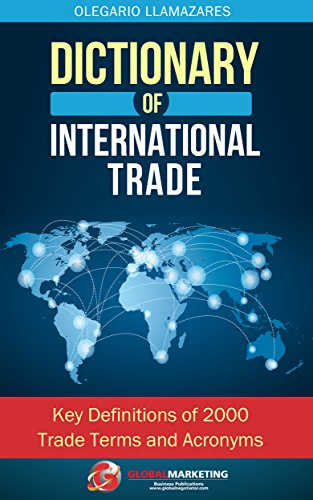 Dictionary of International Trade: Key definitions of 2000 trade terms and  acronyms (International Business and International Trade)