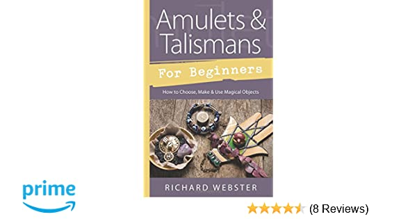 Amazon com: Amulets & Talismans for Beginners: How to Choose, Make