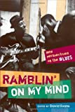 Ramblin' on My Mind: New Perspectives on the Blues (African Amer Music in Global Perspective)