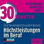 30 Minuten Höchstleistungen im Beruf | Ulrich Strunz,Hubert Schwarz,Dirk Konnertz