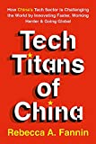 Tech Titans of China: How China's Tech Sector is