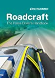 By Philip Coyne Roadcraft: The Police Driver's Handbook (New ed. 2013) [Paperback]