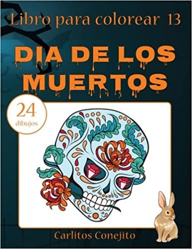 Libro Para Colorear Dia De Los Muertos 24 Dibujos Volume 13