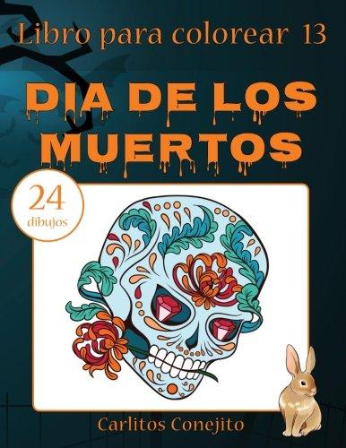 Libro para colorear Dia de los Muertos: 24 dibujos (Volume 13) (Spanish Edition) -