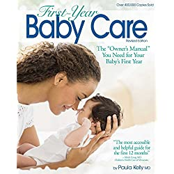 """First-Year Baby Care: The """"Owner's Manual"""" You Need for Your Baby's First Year"""