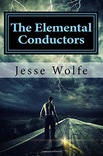 Book: The Elemental Conductors by Jesse Wolfe