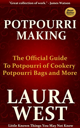 =HOT= Potpourri Making: The Official Guide To Potpourri Of Cookery, Potpourri Bags And More. distrito Premis cooder English Taxation residual edificio morning