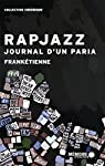 Rapjazz,  journal d'un paria par Frankétienne