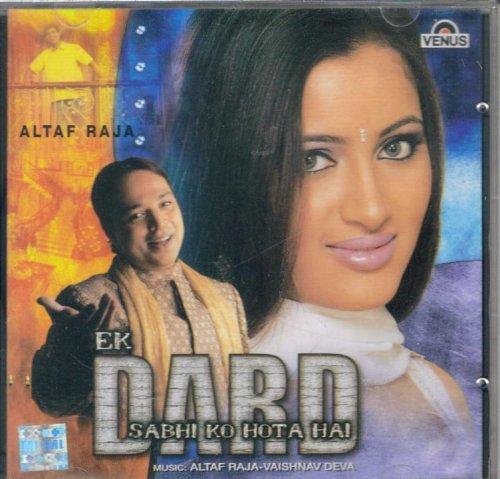 Ek Dard Sabhi Ko Hota Hai -Altaf Raja