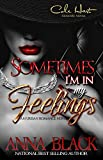 Bargain eBook - Sometimes I m In My Feelings