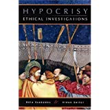 Hypocrisy: Ethical Investigations by Béla Szabados (2004-05-10)