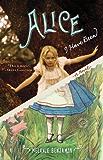 Alice I Have Been: A Novel