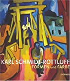 Karl Schmidt-Rottluff : Formen und Farbe, Moeller, Magdalena M. and Schmidt-Rottluff, Karl, 3777434558