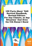 img - for 100 Facts about SAS Survival Handbook, Revised Edition: For Any Climate, in Any Situation That Even the CIA Doesn't Know book / textbook / text book