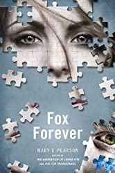 Fox Forever: The Jenna Fox Chronicles by Pearson, Mary E. 1st (first) Edition (3/19/2013)