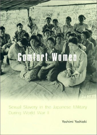By Yoshiaki Yoshimi Comfort Women: Sexual Slavery in the Japanese Military During World War II (Asia Perspectives: Histo [Hardcover] PDF