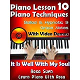 "Piano Lesson #10 - Easy Piano Technique - Ballad 9, Hypnotic 9, Grace Notes with Video Demos to ""It Is Well With My Soul"": Church Pianist Training (Learn Piano With Rosa)"