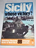 Sicily, Whose Victory?- Ballantine's Illustrated History of World War II-campaign Book No. 3
