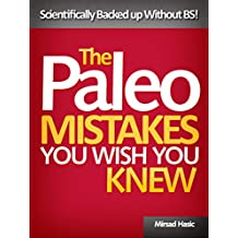 Paleo Mistakes You Wish You Knew - Scientifically Backed up Without BS!