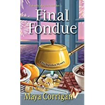 Final Fondue (A Five-Ingredient Mystery Book 3)