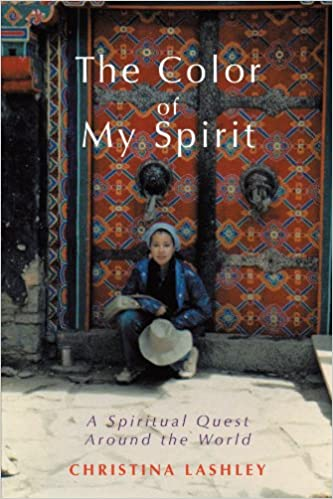 Book The Color of My Spirit: A Spiritual Quest Around the World