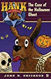 The Case of the Halloween Ghost (Hank the Cowdog Book 9)