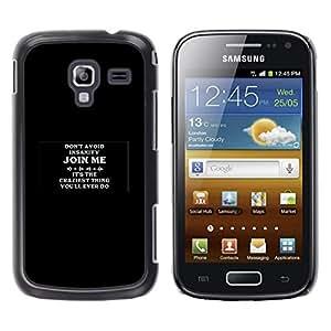 Samsung Galaxy Ace 2 - Metal de aluminio y de plástico duro Caja del teléfono - Negro - Join Me For Insanity