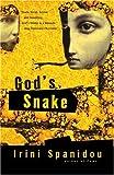 God's Snake, Irini Spanidou, 0375702865