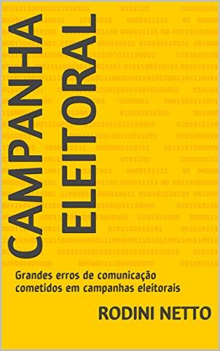 Campanha Eleitoral: Grandes erros de comunicação cometidos em campanhas eleitorais