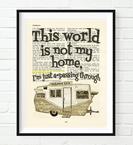 This World Is Not My Home, Hebrews 13:14 Christian Unframed Art Print, Vintage Bible Verse Scripture Wall and Home Decor Poster, Inspirational Gift, 5x7 inches