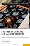 img - for A Primer on Criminal Law and Neuroscience: A contribution of the Law and Neuroscience Project, supported by the MacArthur Foundation (Oxford Series in Neuroscience, Law, and Philosophy) book / textbook / text book