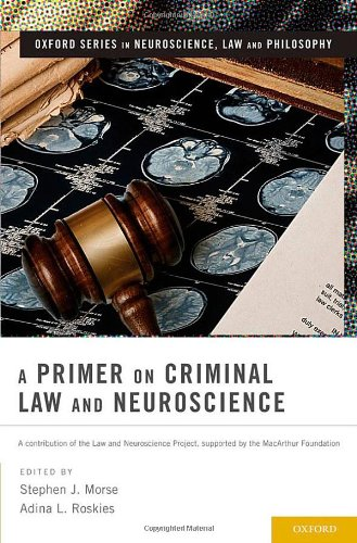A Primer on Criminal Law and Neuroscience: A contribution of the Law and Neuroscience Project, supported by the MacArthu
