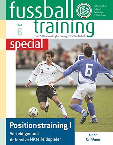 Fussballtraining special 6: Positionstraining I - Verteidiger und defensive Mittelfeldspieler