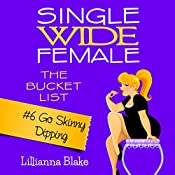 Go Skinny Dipping: Single Wide Female: The Bucket List #6 | Lillianna Blake, P. Seymour