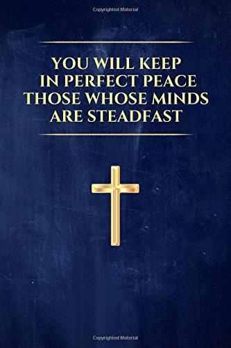 Read Online My Prayer Book: You will keep in perfect peace those whose minds are steadfast: Religious, Spiritual, Motivational, Notebook, Journal, Diary (110 Pages, Blank, 6 x 9) (Religious Notebooks & Journals) pdf