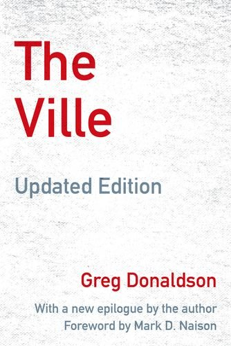The Ville: Cops and Kids in Urban America, Updated Edition (Greg Donaldson, with a New Epilogue by the Author, Foreword)