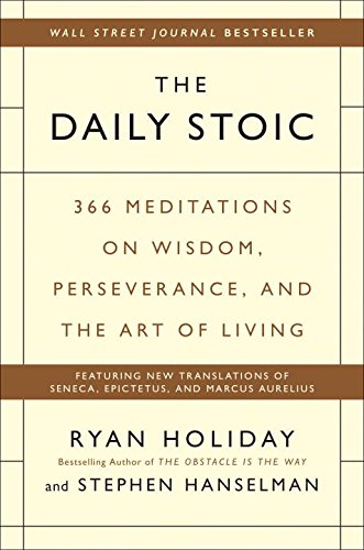 Book cover from The Daily Stoic: 366 Meditations on Wisdom, Perseverance, and the Art of Living by Ryan Holiday
