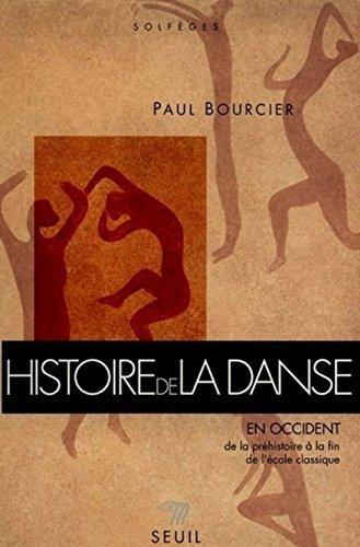 Histoire de la danse en Occident, t. 01: De la préhistoire à la fin école classiq