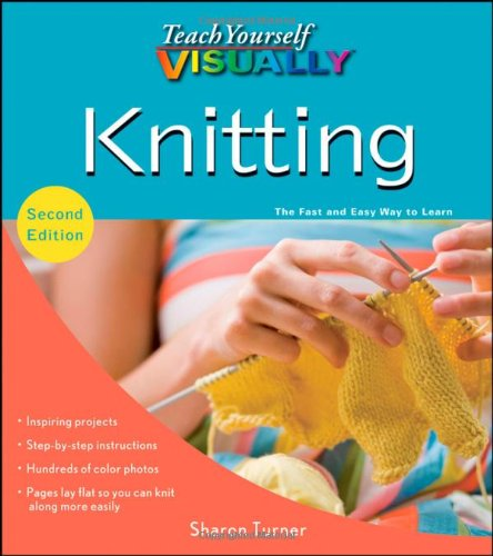 [PDF] Teach Yourself VISUALLY Knitting Free Download | Publisher : Visual | Category : Others | ISBN 10 : 047052832X | ISBN 13 : 9780470528327