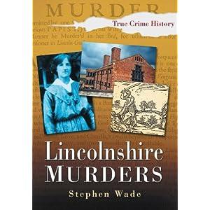 Lincolnshire Murders (Sutton True Crime History)