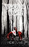 Despairs and Delights, Lincoln Crisler, 0980219728