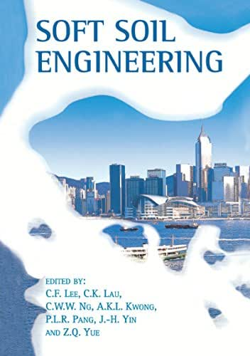 Soft Soil Engineering: Proceedings of the Third International Conference on Soft Soil Engineering, Hong Kong, 6-8 December 2001