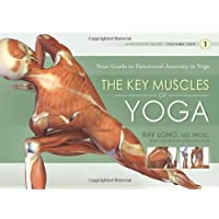 Key Muscles of Yoga: Your Guide to Functional Anatomy in Yoga: 1