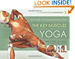The Key Muscles of Yoga: Scientific K...