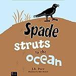 Spade Struts to the Ocean | J. B. Poet