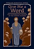 img - for Give Me a Word: The Alphabetical Sayings of the Desert Fathers, PPS52 (Popular Patristics) book / textbook / text book
