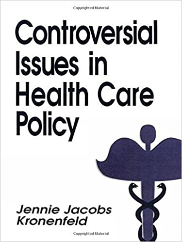 Controversial Issues in Health Care Policy (Controversial Issues in Public Policy) by Jennie Jacobs Kronenfeld (1993-01-01)